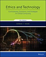 Ethics and Technology: Controversies, Questions, and Strategies for Ethical Computing, 5th Edition Front Cover