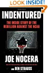 Indentured: The Inside Story of the R...