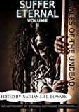 Tales of the Undead - Suffer Eternal Anthology: Volume Ii (Volume 2)