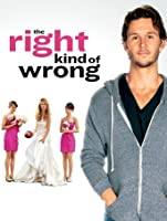 The Right Kind of Wrong (Watch Now Before It's in Theaters) [HD]