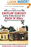 The Chitlin' Circuit: And the Road to Rock 'n' Roll: And the Road to Rock 'n' Roll