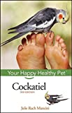 img - for Cockatiel: Your Happy Healthy Pet book / textbook / text book