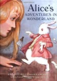 Alices Adventures in Wonderland -A Classic Illustrated Edition