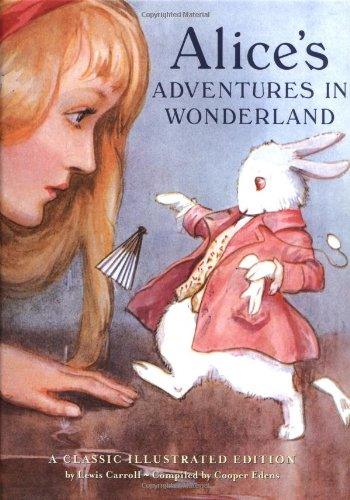 Alice's Adventures in Wonderland -A Classic Illustrated Edition