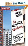 Die Guerilla-Bewerbung: Ungew�hnliche Strategien erfolgreicher Jobsucher