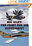 MIG Alley: The Fight for Air Superior...