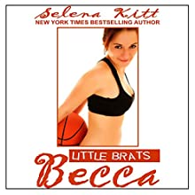 Little Brats: Becca: Forbidden Taboo Erotica Audiobook by Selena Kitt Narrated by Holly Hackett