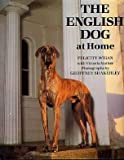 The English Dog at Home (ILLUSTRATED)