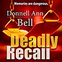 Deadly Recall Audiobook by Donnell Ann Bell Narrated by Maria Marquis