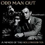 Odd Man Out: A Memoir of the Holllywood Ten | Edward Dmytryk