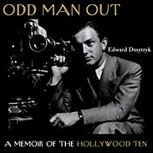 Odd Man Out: A Memoir of the Holllywood Ten Audiobook by Edward Dmytryk Narrated by A. Smith Harrison