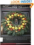 Williamsburg Christmas: The Story of Christmas Decoration in the Colonial Capital