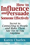 How to Influence and Persuade Someone...