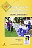 Recruiting the Heart, Training the Brain: The Work of Latino Health Access