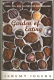 img - for The Garden of Eating: Food, Sex, and the Hunger for Meaning by Jeremy Iggers (1996-08-01) book / textbook / text book