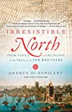 Irresistible North: From Venice to Greenland on the Trail of the Zen Brothers (Vintage)