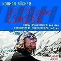 Break your limits: Grenzerfahrungen aus dem Extremsport erfolgreich nutzen Hörbuch von Norman Bücher Gesprochen von: Marco Steeger, Sonngard Dressler