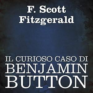 Il curioso caso di Benjamin Button [The Curious Case of Benjamin Button] Audiobook