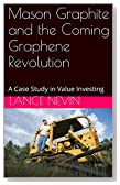 Mason Graphite and the Coming Graphene Revolution: A Case Study in Value Investing