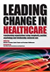 Leading Change in Healthcare: Transfo...