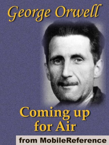 Coming Up for Air by George Orwell. Published by MobileReference (mobi)