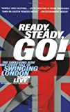 Ready, Steady, Go!: The Smashing Rise and Giddy Fall of Swinging London (0767905881) by Shawn Levy