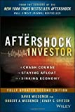 img - for The Aftershock Investor: A Crash Course in Staying Afloat in a Sinking Economy by Wiedemer, David, Wiedemer, Robert A., Spitzer, Cindy S. (2013) Hardcover book / textbook / text book