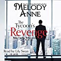 The Tycoon's Revenge: Baby for the Billionaire Audiobook by Melody Anne Narrated by Lilly Swan