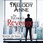 The Tycoon's Revenge: Baby for the Billionaire | Melody Anne