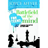 Battlefield of the Mind for Teens: Winning the Battle in Your Mind ~ Joyce Meyer
