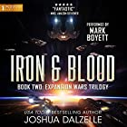 Iron & Blood: The Expansion Wars Trilogy, Book 2 Hörbuch von Joshua Dalzelle Gesprochen von: Mark Boyett