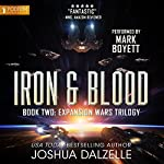 Iron & Blood: The Expansion Wars Trilogy, Book 2 | Joshua Dalzelle