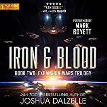 Iron & Blood: The Expansion Wars Trilogy, Book 2 Audiobook by Joshua Dalzelle Narrated by Mark Boyett