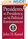 Presidents, the Presidency, and the Political Environment