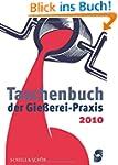 Taschenbuch der Giesserei Praxis 2010