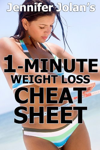 The 1-Minute Weight Loss Cheat Sheet - Quick Shortcuts & Tactics for Busy Women