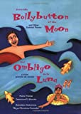 From the Bellybutton of the Moon: And Other Summer Poems / Del Ombligo de la Luna: Y Otros Poemas de Verano (The Magical Cycle of the Seasons Series)