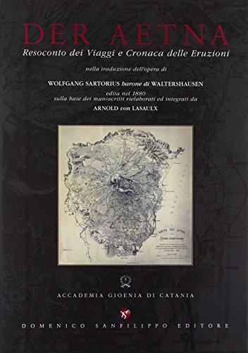 der-aetna-resoconto-dei-viaggi-e-cronaca-delle-eruzioni-nella-traduzione-dellopera-di-wolfgang-sarto