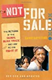 img - for By David Batstone - Not for Sale: The Return of the Global Slave Trade--and How We Can Fight It (Rev Upd) (9.12.2010) book / textbook / text book