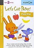 Lets Cut Paper Food Fun (Kumon First Steps Workbooks)