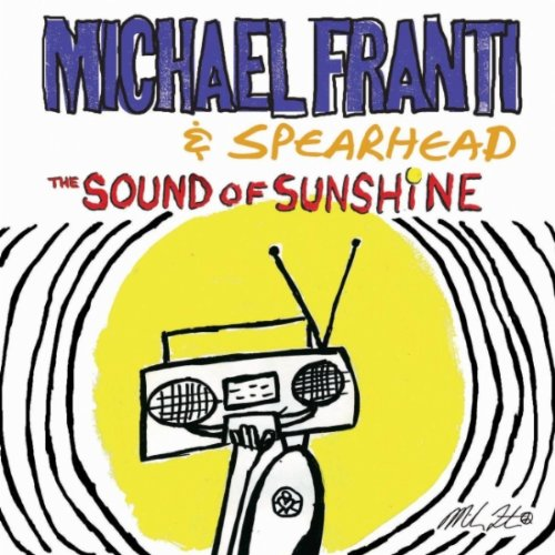 Michael Franti & Spearhead - The Sound of Sunshine (Single)