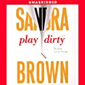 Play Dirty (       UNABRIDGED) by Sandra Brown Narrated by Victor Slezak