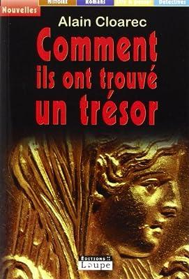 Comment Ils Ont Trouve un Tresor (grands caractères) par Alain Clarec