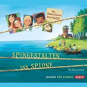 Spukgestalten und Spione (Die Karlsson-Kinder 1) Hörbuch