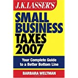 JK Lasser's Small Business Taxes 2007: Your Complete Guide to a Better Bottom Line (J K Lasser's New Rules for Small Business Taxes)