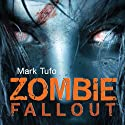 Zombie Fallout: Zombie Fallout, Book 1 (       UNABRIDGED) by Mark Tufo Narrated by Sean Runnette