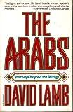 Arabs: Journeys Beyond the Mirage (0394757580) by Lamb, David