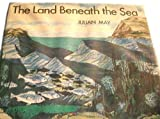 Land Beneath the Sea (0216893216) by May, Julian
