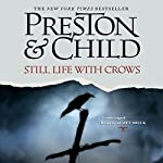 Still Life with Crows: A Novel | Douglas Preston,Lincoln Child
