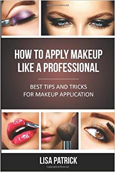 How to Apply Makeup Like a Professional: Best Tips and ...